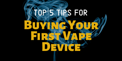 Top 5 Tips for Buying Your First Vape Device