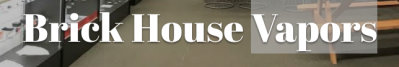 Brick House Vapors