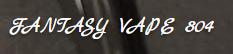 Fantasy Vape 804