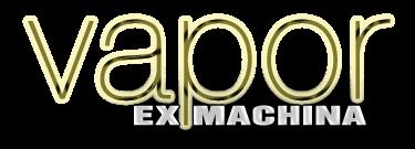 Vapor Ex Machina