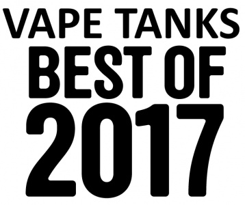 The Best Vape Tanks of 2017!