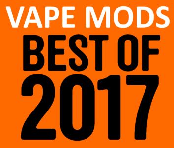 The Best Vape Mods of 2017