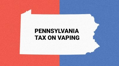 Pennsylvania Tax on Vaping Is Killing the Vape Industry